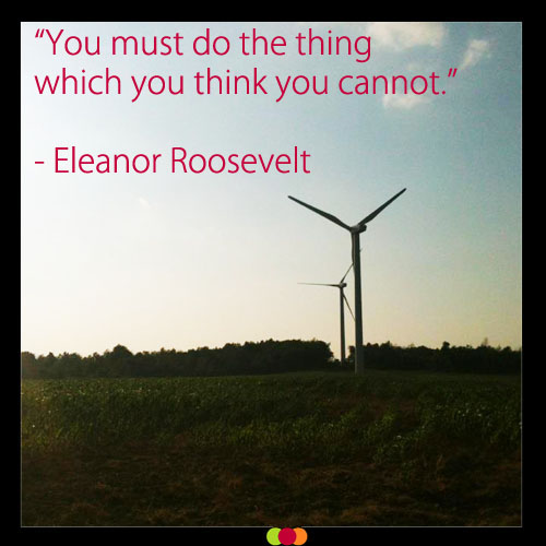 do what you think you can't - eleanor roosevelt